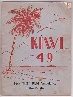 Kiwi 49. 24th (N. Z. ) Field Ambulance in the Pacific