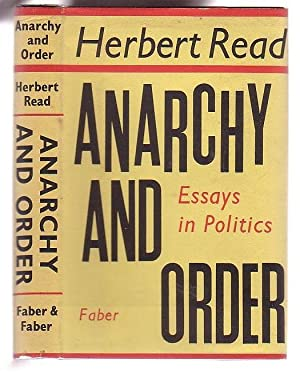 Anarchy and Order: Essays in Politics: Read, Herbert