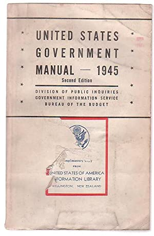 United States Government Manual 1945 Second Edition (Revisions through September 20): Division of ...