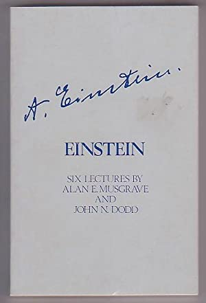 Einstein: Six Lectures by Alan E. Musgrave Professor of Philosphy, University of Otago and John N. ...