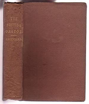 The British Orator: Comprising Observations on Vocal Gymnastics, Articulation, Melody, Modulation, ...