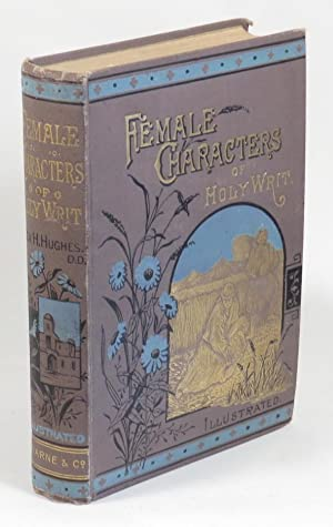 Female Characters of Holy Writ: Hughes, Hugh (Rev. )