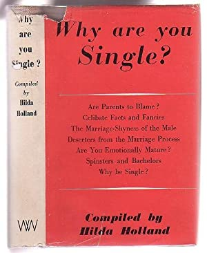 Why Are You Single?: Holland, Hilda (compiled by); various contributors