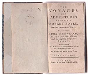 The Voyages and Adventures of Captain Robert Boyle, In several Parts of the World. Intermix'd ...