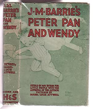 J. M. Barrie's Peter Pan & Wendy: Retold by May Byron for Little People with the Approval ...
