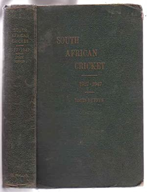 South African Cricket 1927-1947. Volume III: Duffus, Louis
