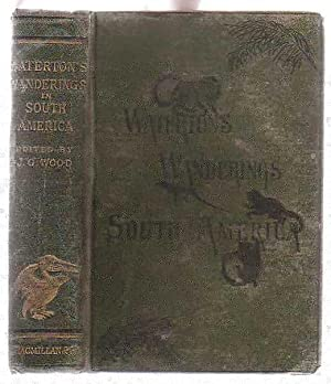 Wanderings in South America, the North-West of the United States, and the Antilles, in the Years ...