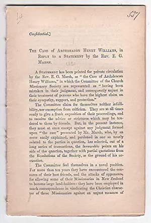 The Case of Archdeacon Henry Williams, in Reply to a Statement by the Rev. E. G. Marsh: Church ...
