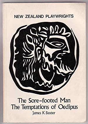 The Sore-Footed Man. the Temptations of Oedipus: Baxter, James K.