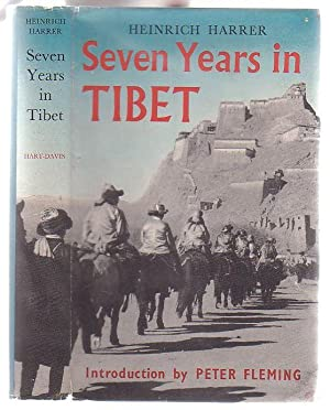 Seven Years in Tibet: Harrer, Heinrich; translated From The German by Richard Graves