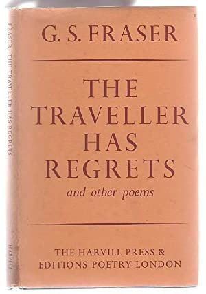 The Traveller Has Regrets And Other Poems: Fraser, G. S.