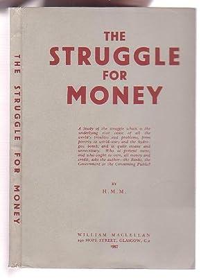 The Struggle for Money: M., H. M.