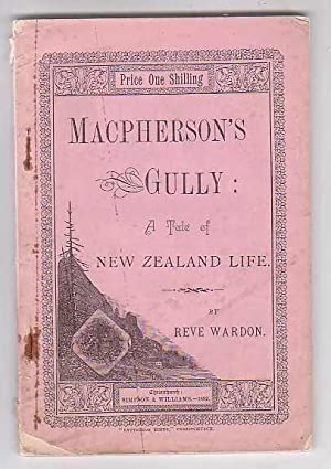 MacPherson's Gully: A Tale of New Zealand Life: Wardon, Reve