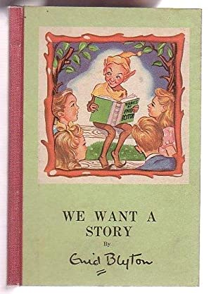 We Want A Story: Blyton, Enid