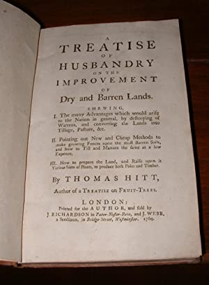 A Treatise of Husbandry on the Improvement of Dry and Barren Lands: Hitt, Thomas