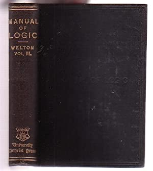 A Manual of Logic. Volume II.: Welton, J.