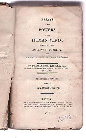Essays on the Powers of the Human Mind [. . .] Vol. I. Intellectual Powers.: Reid, Thomas