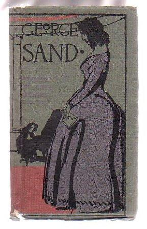 George Sand: Thoughts & Aphorisms from her works: Sand, George; arranged by Alfred H. Hyatt