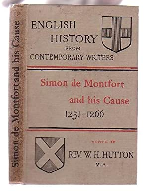 Simon de Montfort & his Cause 1251-1266: Extracts from the writings of Robert of Gloucester, ...