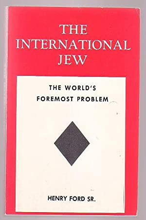The International Jew: The World's Foremost Problem: Ford, Henry (Sr.)