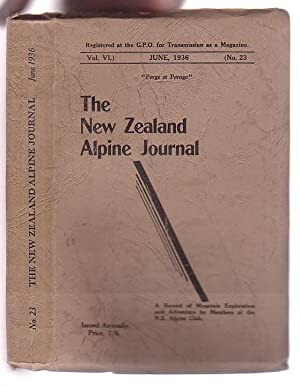 The New Zealand Alpine Journal. June, 1936. Vol. VI. No. 23. A Record of Mountain Exploration and ...