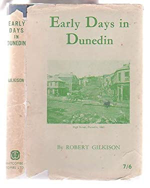Early Days in Dunedin: Gilkison, Robert