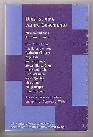 Dies ist eine wahre Geschichte: Neuseelandische Autoren in Berlin: Chidgey, Catherine & Nigel Cox; ...