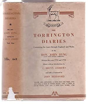 The Torrington Diaries: Containing the Tours Through England and Wales of the Hon. John Byng (Later...
