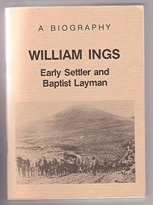 William Ings: Early Settler & Baptists Layman: Fraser, Natalie C.