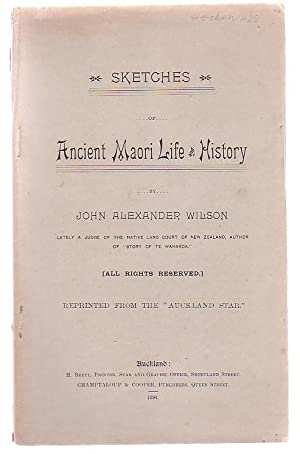 Sketches of Ancient Maori Life and History: Wilson, John Alexander