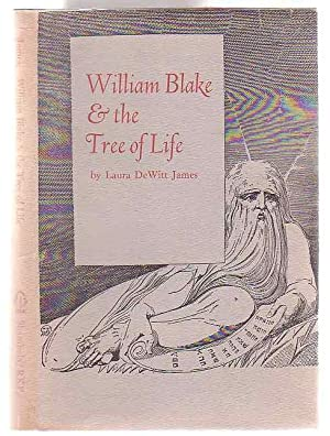 William Blake and the Tree of Life: James, Laura DeWitt
