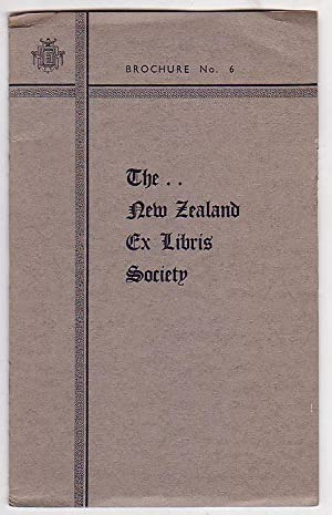 The New Zealand Ex Libris Society - Brochure No. 6: The New Zealand Ex Libris Society [Contributors...