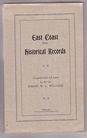 East Coast (N. Z.) Historical Records: Williams, W. L. (Bishop)