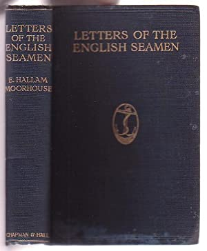 Letters of the English Seamen: 1587-1808: Moorhouse, E. Hallam