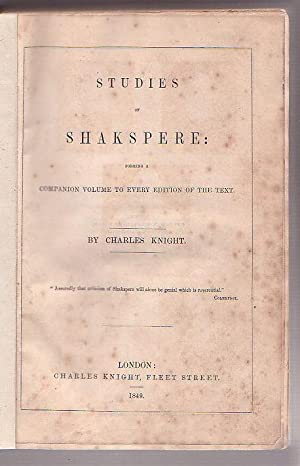 Studies of Shakspere: Forming a Companion Volume to Every Edition of the Text: Knight, Charles