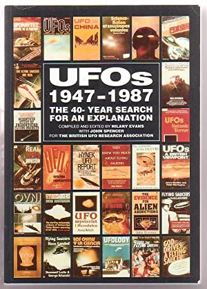 UFOs 1947-1987: The 40-Year Search for an Explanation: Evans, Hilary (ed.); with John Spencer