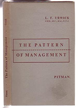 The Pattern of Management: Urwick, L. F. [Lyndall]