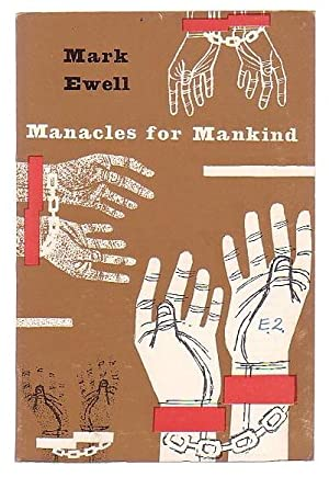 Manacles for Mankind: Ewell, Mark