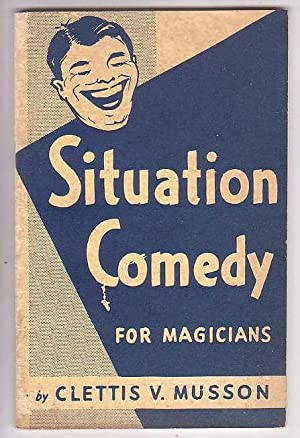 Situation Comedy for Magicians: Musson, Clettis V.