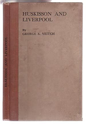 Huskisson and Liverpool: Veitch, George S.