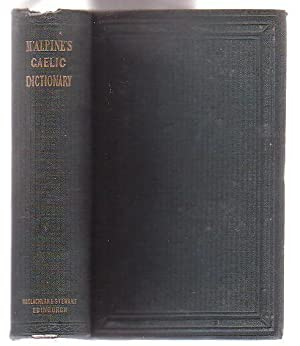 A Pronouncing Gaelic Dictionary: to which is prefixed a Concise but Most Comprehensive Gaelic ...