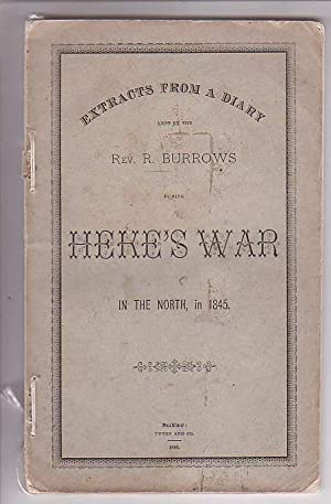 Extracts from a Diary kept by the Rev. R. Burrows during Heke's War in the North, in 1845: ...