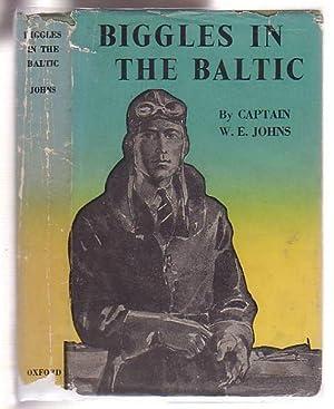 Biggles in the Baltic: Johns, W. E.(Captain)