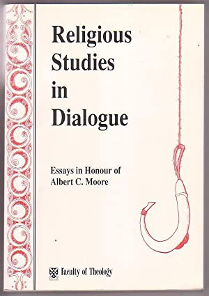 Religious Studies in Dialogue - Essays in Honour of Albert C. Moore: Andrew, Maurice; Peter ...