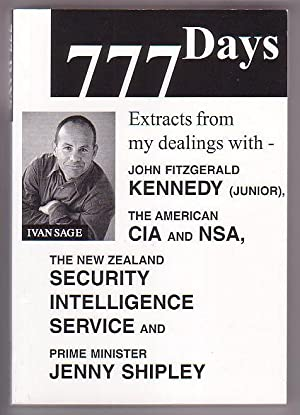 777 Days: Extracts from my dealings with John Fitzgerald Kennedy (junior), the American CIA and NSA...