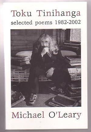 Toku Tinihanga: Selected Poems 1982-2002: O'Leary, Michael