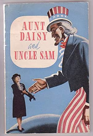 Aunt Daisy & Uncle Sam: Aunt Daisy's War-Time Journey to United States: Aunt Daisy]