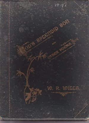 God's Spendid Son and Other Poems: Wills, W. R.