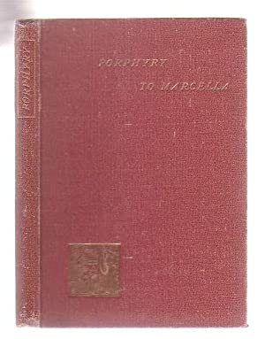 Porphyry The Philosopher to His Wife Marcella: Porphyry; translated by Alice Zimmern