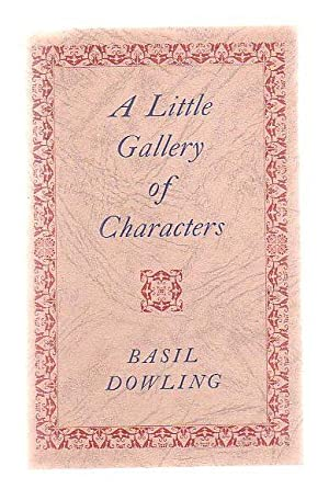 A Little Gallery of Characters: Dowling, Basil